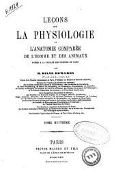 Leçons sur la physiologie et l'anatomie comparée de l'homme et des animaux: Volume8