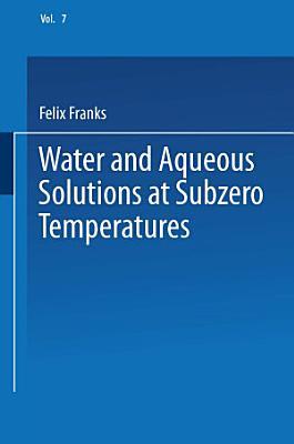 Water and Aqueous Solutions at Subzero Temperatures