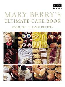 Mary Berry s Ultimate Cake Book  Second Edition  Book