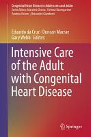 Intensive Care of the Adult with Congenital Heart Disease PDF