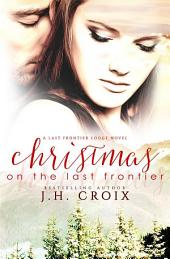 Christmas on the Last Frontier (A Last Frontier Lodge Novel)