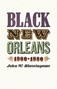 Black New Orleans  1860 1880 PDF