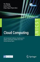Cloud Computing: 6th International Conference, CloudComp 2015, Daejeon, South Korea, October 28-29, 2015, Proceedings