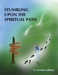STUMBLING UPON THE SPIRITUAL PATH PDF