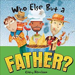 Who Else But A Father  Book PDF