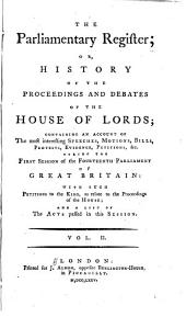 The Parliamentary Register: Or, History of the Proceedings and Debates of the House of Commons, Volume 2