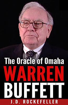 Warren Buffett  The Oracle of Omaha