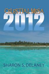 Celestial Mesa: 2012