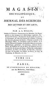 Magasin encyclopédique: ou Journal des sciences, des lettres et des arts, Volume3
