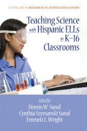 Teaching Science with Hispanic ELLs in K16 Classrooms