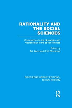 Rationality and the Social Sciences  RLE Social Theory  PDF