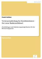 Vorsteueraufteilung bei Kreditinstituten - Der neue Bankenschlüssel: Zweifelsfragen und Optimierungsmöglichkeiten für die Besteuerungspraxis