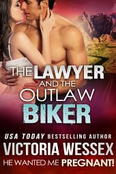 The Lawyer and the Outlaw Biker (He Wanted Me Pregnant!) (Romantic Erotica)