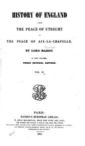 History of England: from the peace of Utrecht to the peace of Aix-la-Chapelle, Volume 2