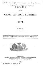 Reports on the Vienna Universal Exhibition of 1873
