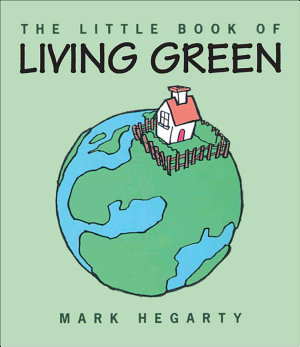 The Little Book of Living Green
