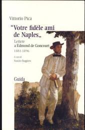 Votre fidèle ami de Naples: lettere a Edmond de Goncourt (1881-1896)
