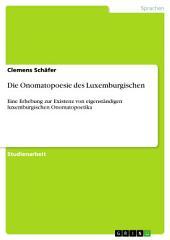 Die Onomatopoesie des Luxemburgischen: Eine Erhebung zur Existenz von eigenständigen luxemburgischen Onomatopoetika