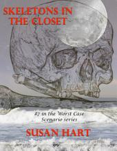 Skeletons In the Closet: #7 In the Worst Case Scenario Series