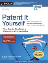 Patent It Yourself: Your Step-by-Step Guide to Filing at the U.S. Patent Office, Edition 18