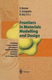 Frontiers in Materials Modelling and Design: Proceedings of the Conference on Frontiers in Materials Modelling and Design, Kalpakkam, 20–23 August 1996