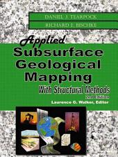 Applied Subsurface Geological Mapping with Structural Methods: Edition 2