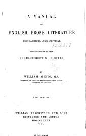 A Manual of English Prose Literature: Biographical and Critical, Designed Mainly to Show Characteristics of Style