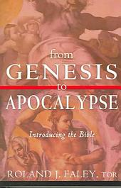 From Genesis to Apocalypse: Introducing the Bible