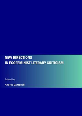 New Directions in Ecofeminist Literary Criticism PDF