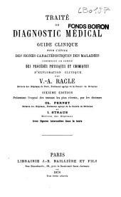Traité de diagnostic médical: guide clinique pour l'étude des signes caractéristiques des maladies contenant un précis des procédés physiques et chimiques d'exploration clinique