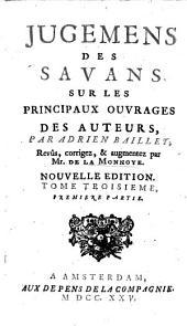 Jugemens des savans sur les principaux ouvrages des auteurs: Volume6