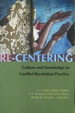 Re Centering Culture and Knowledge in Conflict Resolution Practice PDF