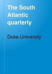 The South Atlantic Quarterly: Volume 21
