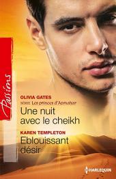 Une nuit avec le cheikh - Eblouissant désir: T3 - Les princes d'Azmahar