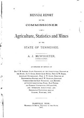 Biennial Report of the Bureau of Agriculture  Statistics  Mines  and Immigration of Tennessee