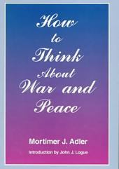 How to Think about War and Peace