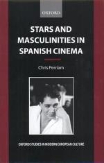 Stars and Masculinities in Spanish Cinema
