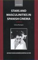Stars and Masculinities in Spanish Cinema PDF