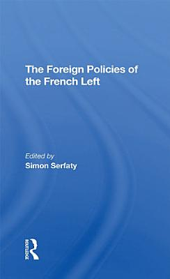 The Foreign Policies Of The French Left PDF