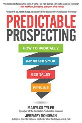 Predictable Prospecting How To Radically Increase Your B2b Sales Pipeline Book PDF