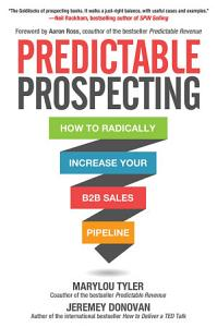 Predictable Prospecting  How to Radically Increase Your B2B Sales Pipeline Book