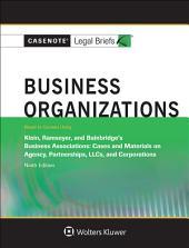 Casenote Legal Briefs for Business Organizations, Keyed to Klein, Ramseyer, and Bainbridge: Edition 9