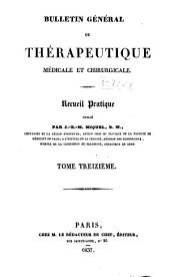 Bulletin général de thérapeutique médicale, chirurgicale, obstétricale et pharmaceutique: Volume13
