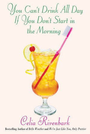 You Can t Drink All Day If You Don t Start in the Morning