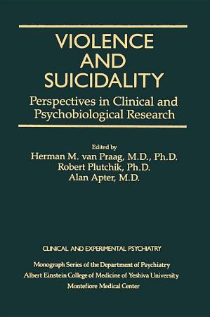 Violence And Suicidality   Perspectives In Clinical And Psychobiological Research PDF