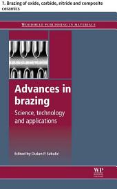 Advances in brazing: 7. Brazing of oxide, carbide, nitride and composite ceramics