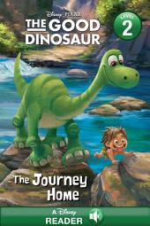 The Good Dinosaur: The Journey Home: A Disney Read Along (Level 2)