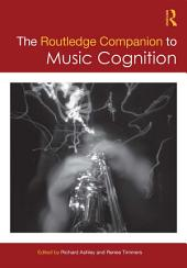 The Routledge Companion to Music Cognition