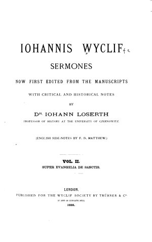Iohannis Wyclif Sermones Now First Edited from the Manuscripts with Critical and Historical Notes