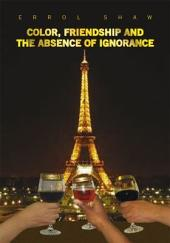 Color, Friendship and the Absence of Ignorance